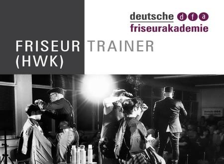 Friseur Trainer (HWK) - 40% Zuschuss förderfähig
